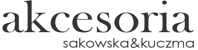 akcesoria sakowska&kuczma